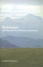 The Armenians : from kings and priests to merchants and commissars