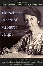 The selected papers of Margaret Sanger. Vol. 2, Birth control comes of age, 1928-1939