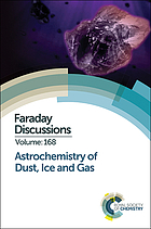 Astrochemistry of dust, ice and gas : Leiden University, The Netherlands, 7-9th April 2014.