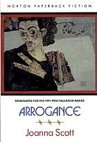 Arrogance : a novel