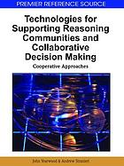 Technologies for Supporting Reasoning Communities and Collaborative Decision Making