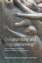 Overpromising and underperforming? : understanding and evaluating new intergovernmental accountability regimes