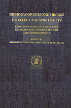 Nicholas of Cusa and his age : intellect and spirituality : essays dedicated to the memory of F. Edward Cranz, Thomas P. McTighe, and Charles Trinkaus