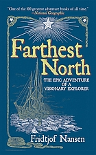 Farthest north : the epic adventure of a visionary explorer