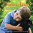 Nico & Lola : kindness shared between a boy and a dog
