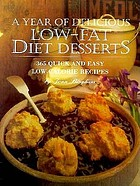 A year of delicious low-fat diet desserts : 365 quick and easy low-calorie recipes