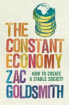 The Constant Economy : How to Create a Stable Society.