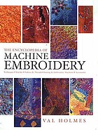The encyclopedia of machine embroidery techniques