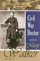 Civil War doctor : the story of Mary Walker