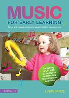 Music for Early Learning : Songs and musical activities to support children's development.
