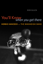 You'll know when you get there : Herbie Hancock and the Mwandishi band