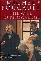 The history of sexuality. Vol. 1 : The will to knowledge