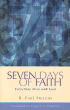 Seven days of faith : every day alive with God