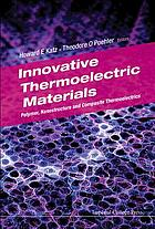 Innovative thermoelectric materials : polymer, nanostructure and composite thermoelectrics