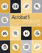 Adobe Acrobat 5 master class : interactivity and multimedia for PDF