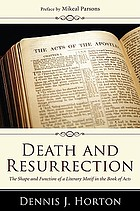 Death & resurrection : the shape and function of a literary motif in the book of Acts