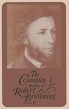 The complete works of Robert Browning : with variant readings and annotations. Vol 5.