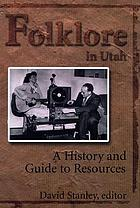Folklore in Utah : a history and guide to resources