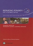 Scaling up poverty reduction : learning and innovating for development : findings from the Shanghai global learning initiative