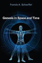Genesis in space and time; the flow of biblical history