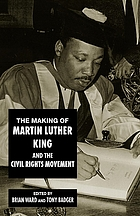 The making of Martin Luther King and the civil rights movement