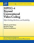 MPEG-4 beyond conventional video coding : object coding, resilience, and scalability