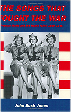 The songs that fought the war : popular music and the home front, 1939-1945