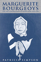 Marguerite Bourgeoys and the Congregation of Notre-Dame, 1665-1700