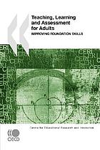 Teaching, learning and assessment for adults : improving foundation skills