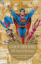 Legion of Super-Heroes : 1,050 years of the future.