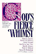 God's fierce whimsy : Christian feminism and theological education