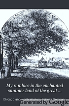 My rambles in the enchanted summer land of the great Northwest, during the tourist season of 1881.