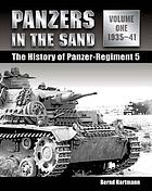 Panzers in the sand : the history of Panzer-Regiment 5. Vol., 1 1935-1941