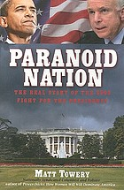 Paranoid nation : the real story of the 2008 fight for the presidency
