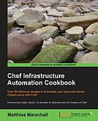 Chef Infrastructure Automation Cookbook.
