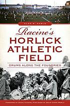 Racine's Horlick Athletic Field : drums along the foundries