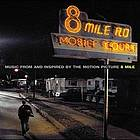 8 mile : music from and inspired by the motion picture.