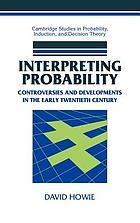 Interpreting probability : controversies and developments in the early twentieth century