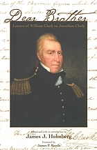 Dear brother : letters of William Clark to Jonathan Clark