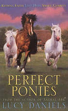 Perfect ponies : keeping Faith, last Hope, sweet Charity