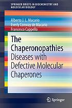 The chaperonopathies : diseases with defective molecular chaperones