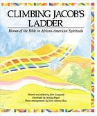 Climbing Jacob's Ladder - Heroes of the Bible in African-American Spirituals.