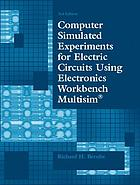 Computer simulated experiments for electric circuits using Electronics workbench multisim