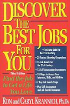 Discover the best jobs for you! : find the job to get a life you love