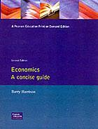 Economics : a concise guide