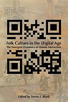 Folk culture in the digital age : the emergent dynamics of human interaction
