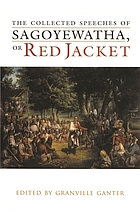 The collected speeches of Sagoyewatha, or Red Jacket