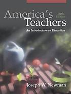 America's teachers : an introduction to education