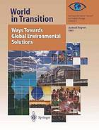 World in transition : ways towards global environmental solutions : annual report, 1995