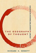 The geography of thought : how Asians and Westerners think differently, and why